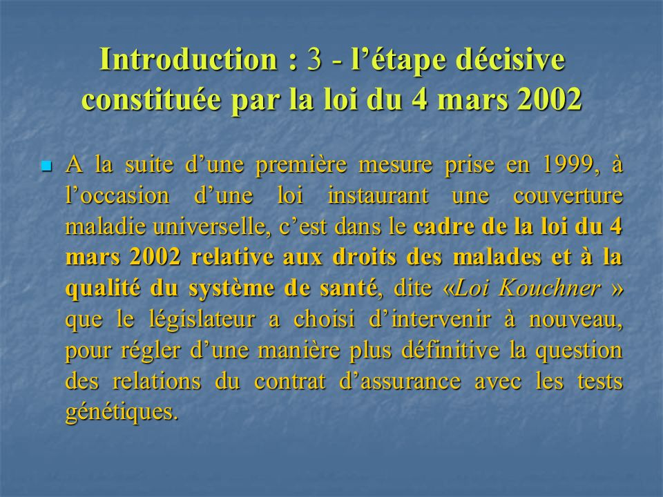 Introduction : 3 - l'étape décisive constituée par la loi du 4 mars 2002