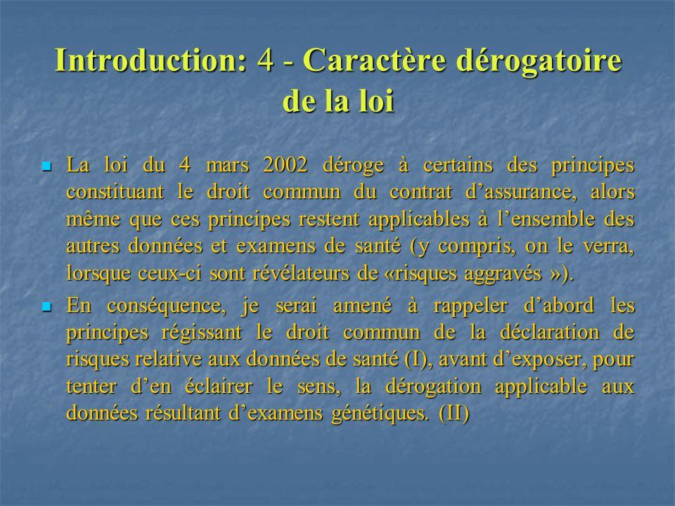 Introduction: 4 - Caractère dérogatoire de la loi