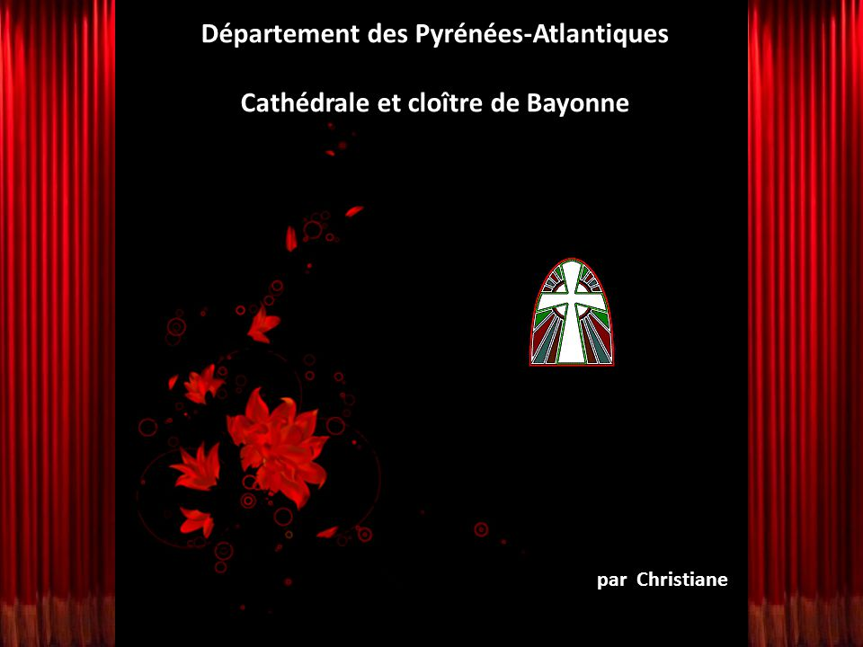 Département des Pyrénées-Atlantiques Cathédrale et cloître de Bayonne