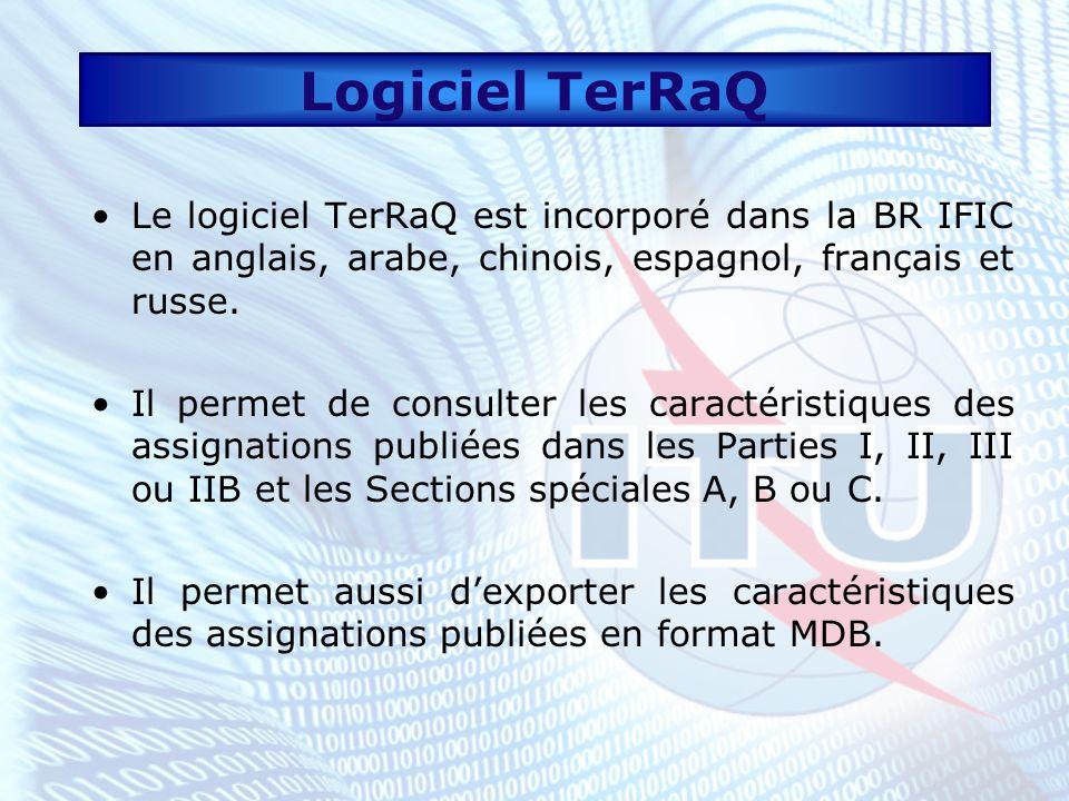 Logiciel TerRaQLe logiciel TerRaQ est incorporé dans la BR IFIC en anglais, arabe, chinois, espagnol, français et russe.