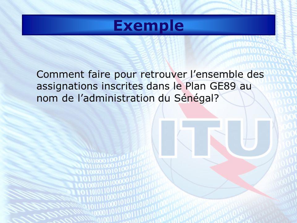 Exemple Comment faire pour retrouver l'ensemble des assignations inscrites dans le Plan GE89 au nom de l'administration du Sénégal