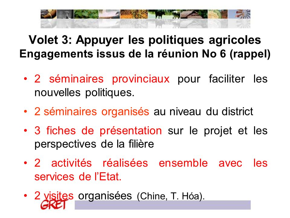 Volet 3: Appuyer les politiques agricoles Engagements issus de la réunion No 6 (rappel)