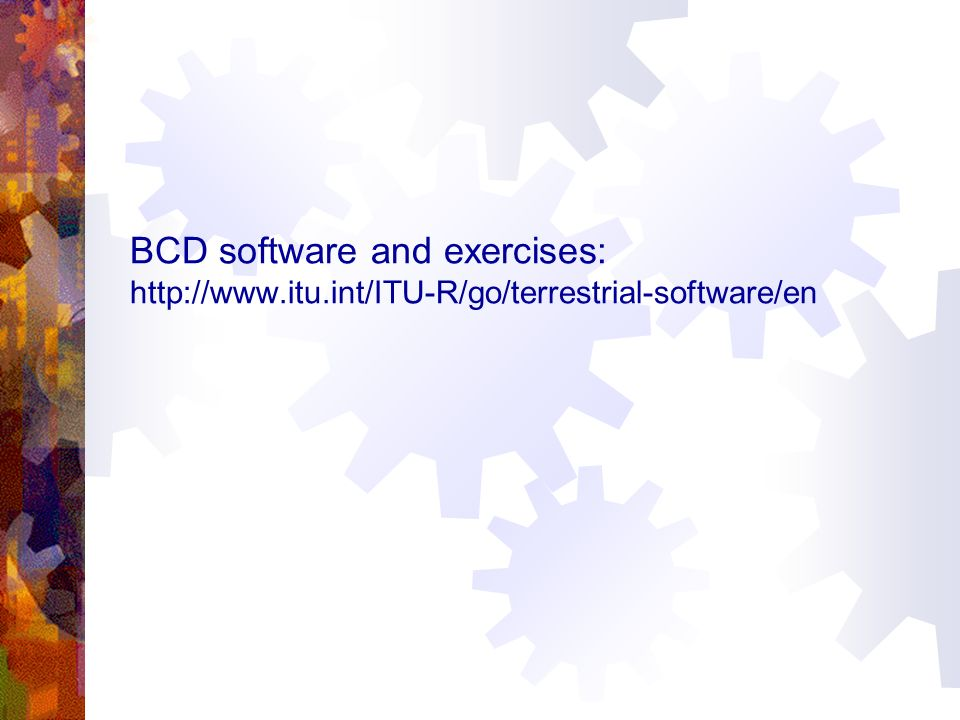 BCD software and exercises: http://www. itu
