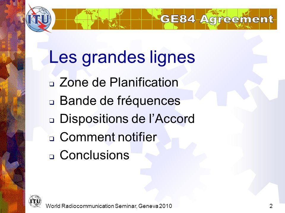 Les grandes lignes Zone de Planification Bande de fréquences