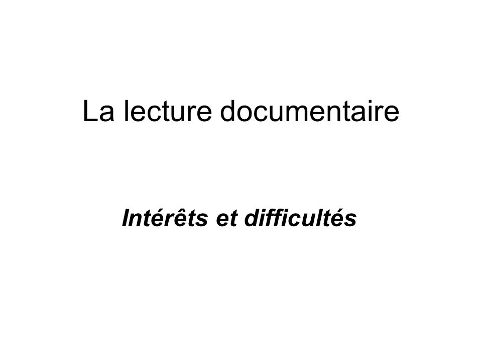La lecture documentaire