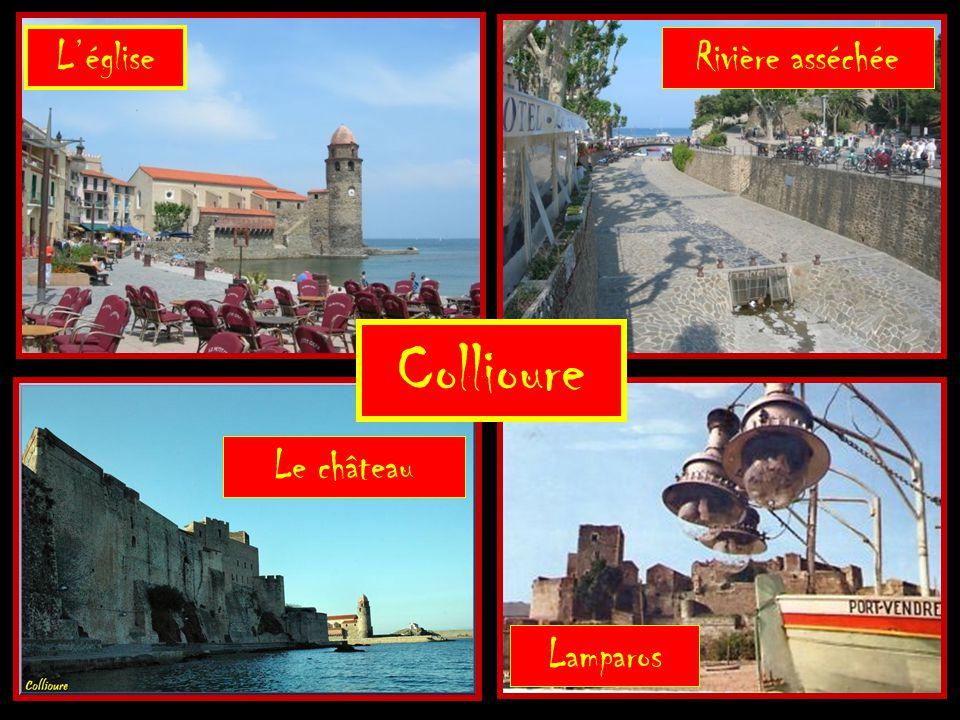 L'église Rivière asséchée Collioure Le château Lamparos