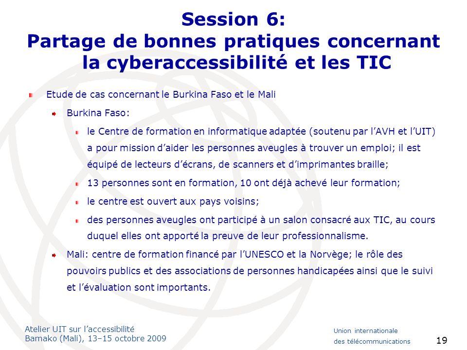 Session 6: Partage de bonnes pratiques concernant la cyberaccessibilité et les TIC