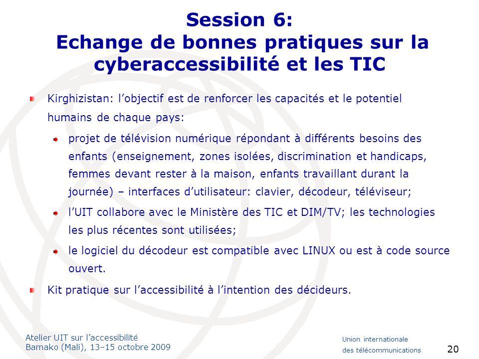 Session 6: Echange de bonnes pratiques sur la cyberaccessibilité et les TIC