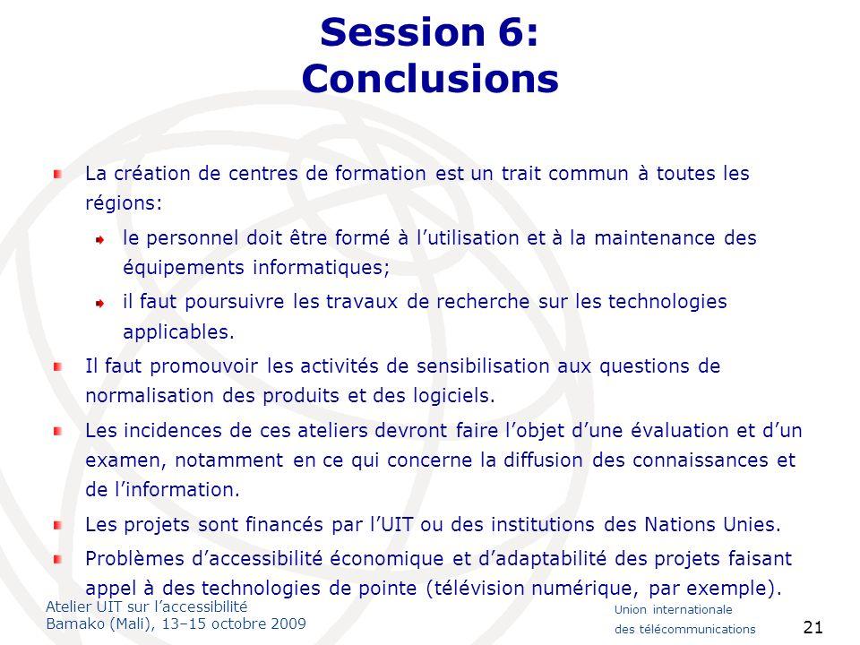 Session 6: Conclusions La création de centres de formation est un trait commun à toutes les régions: