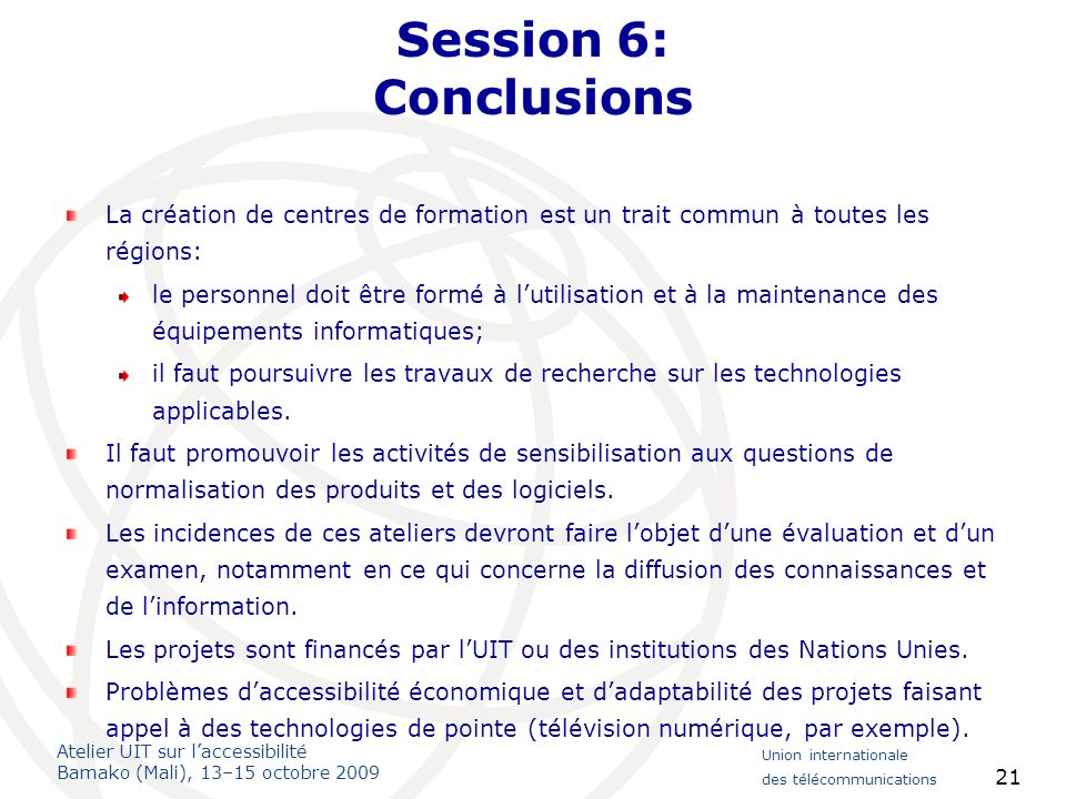 Session 6: ConclusionsLa création de centres de formation est un trait commun à toutes les régions:
