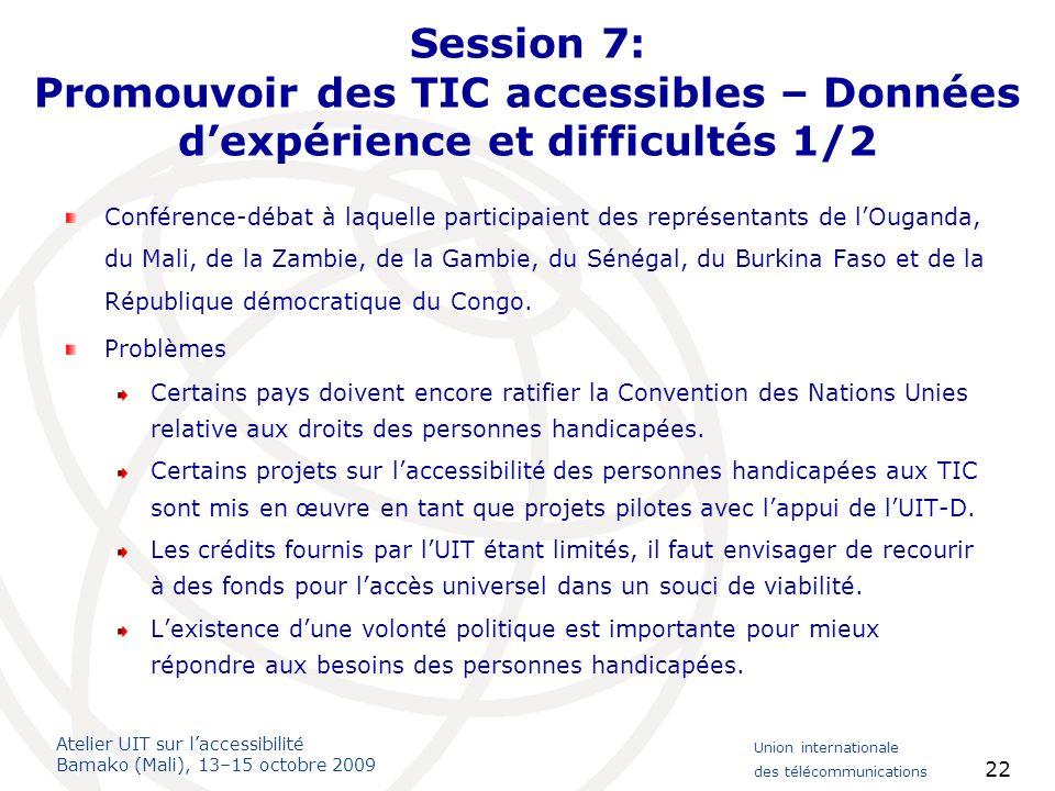 Session 7: Promouvoir des TIC accessibles – Données d'expérience et difficultés 1/2