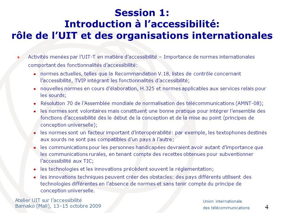 Session 1: Introduction à l'accessibilité: rôle de l'UIT et des organisations internationales