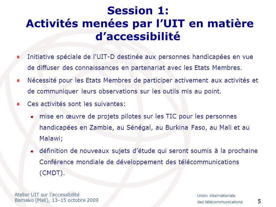 Session 1: Activités menées par l'UIT en matière d'accessibilité