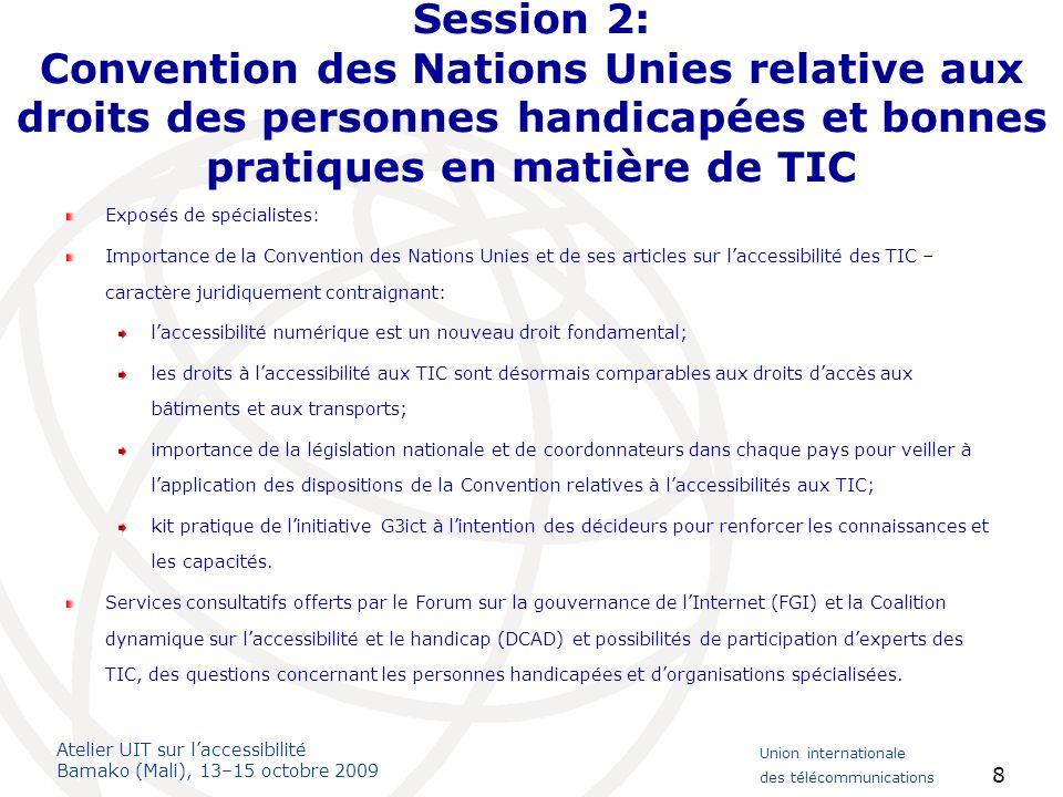 Session 2: Convention des Nations Unies relative aux droits des personnes handicapées et bonnes pratiques en matière de TIC