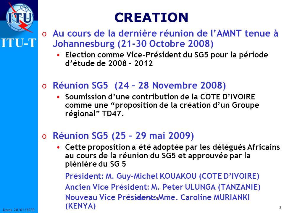 CREATION Au cours de la dernière réunion de l'AMNT tenue à Johannesburg (21-30 Octobre 2008)