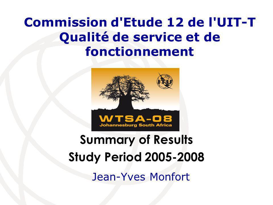 Commission d Etude 12 de l UIT-T Qualité de service et de fonctionnement