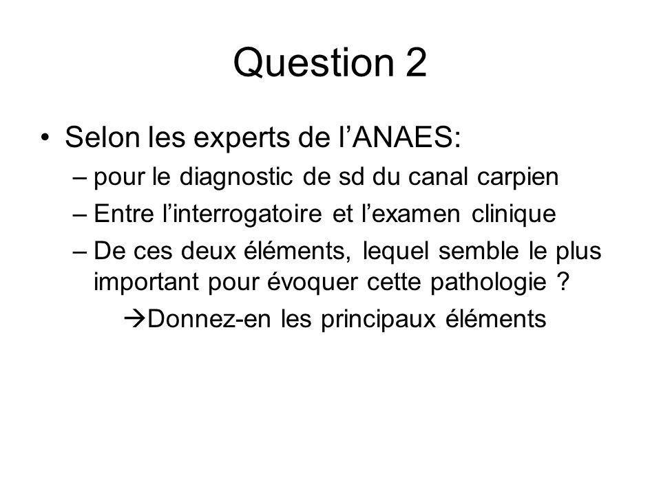 Question 2 Selon les experts de l'ANAES: