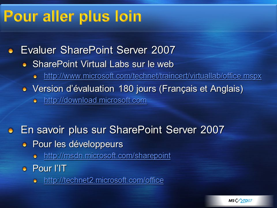 Pour aller plus loin Evaluer SharePoint Server 2007