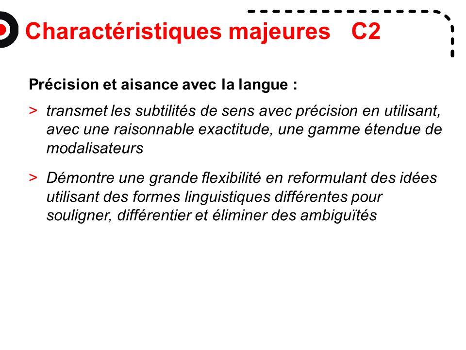 Charactéristiques majeures C2