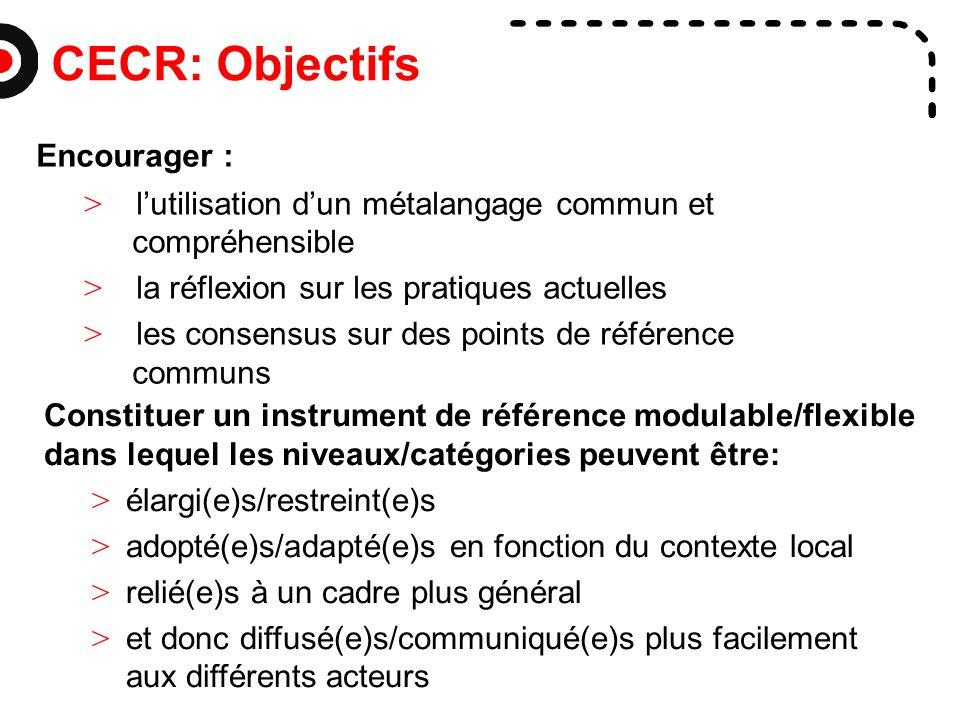 CECR: Objectifs Encourager :