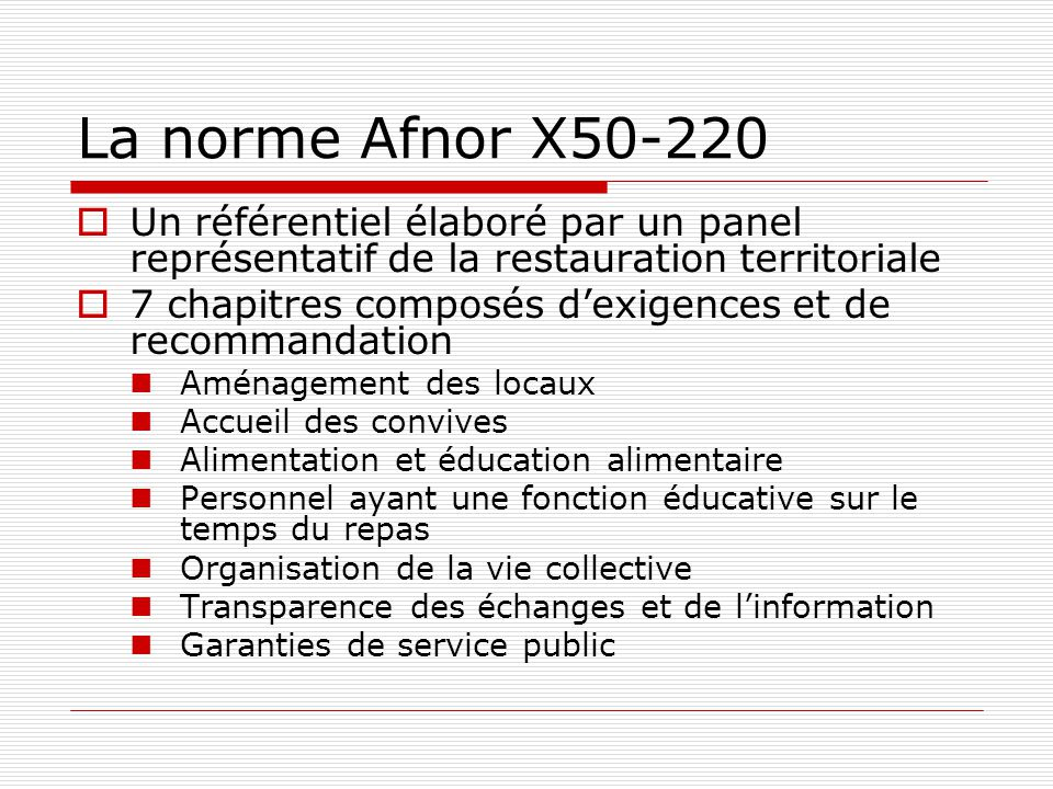 La norme Afnor X50-220 Un référentiel élaboré par un panel représentatif de la restauration territoriale.