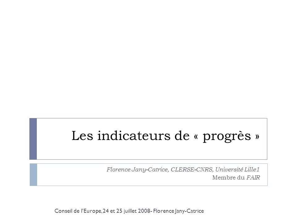 Les indicateurs de « progrès »