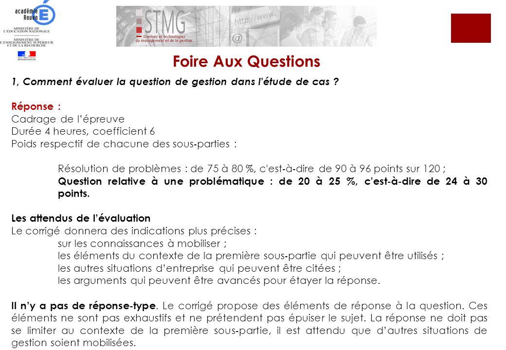 Foire Aux Questions 1, Comment évaluer la question de gestion dans l étude de cas Réponse : Cadrage de l'épreuve.