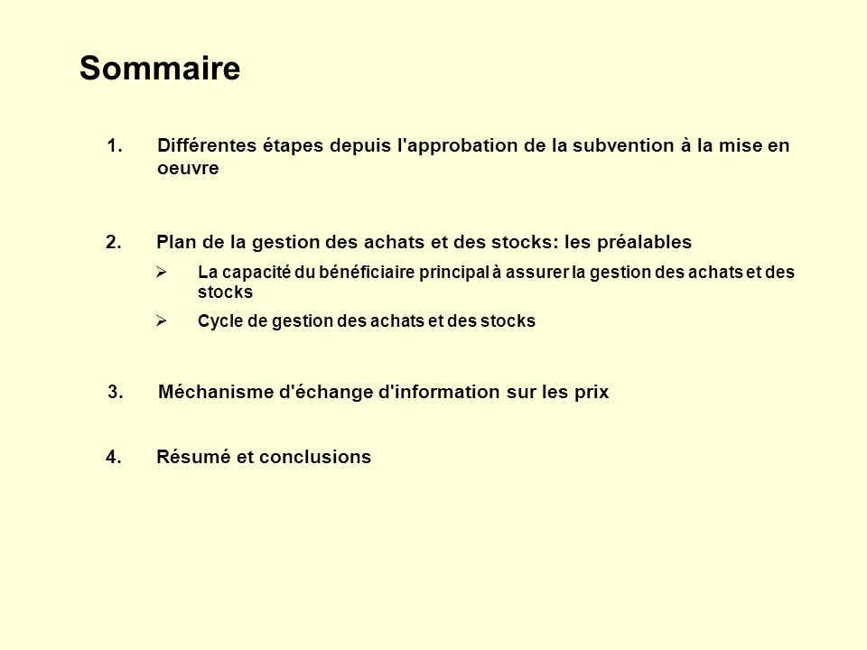 SommaireDifférentes étapes depuis l approbation de la subvention à la mise en oeuvre. 2. Plan de la gestion des achats et des stocks: les préalables.