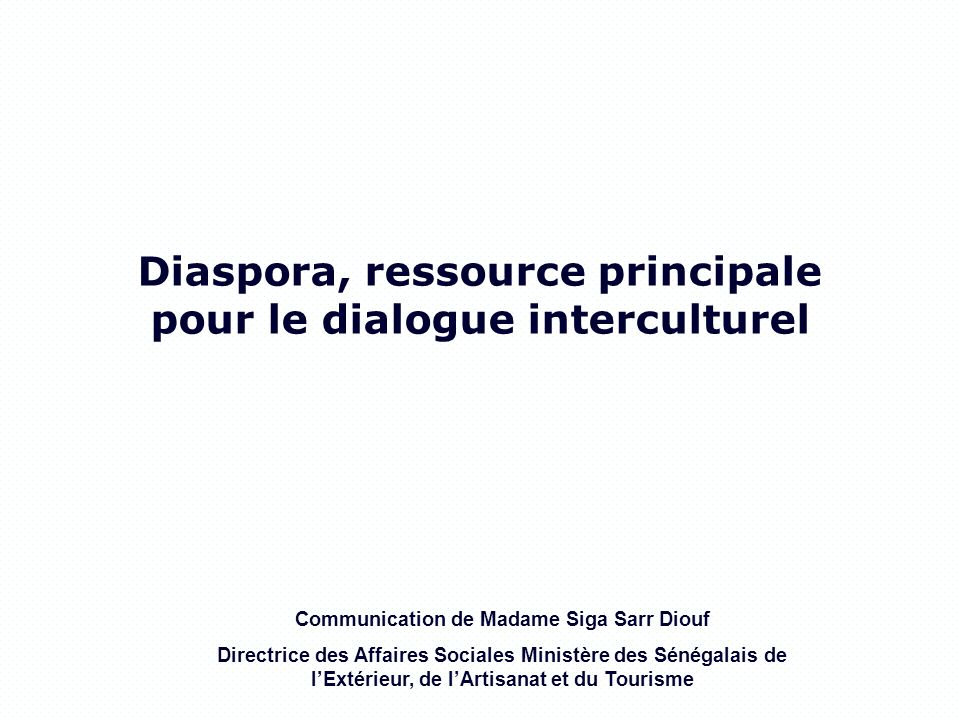 Diaspora, ressource principale pour le dialogue interculturel
