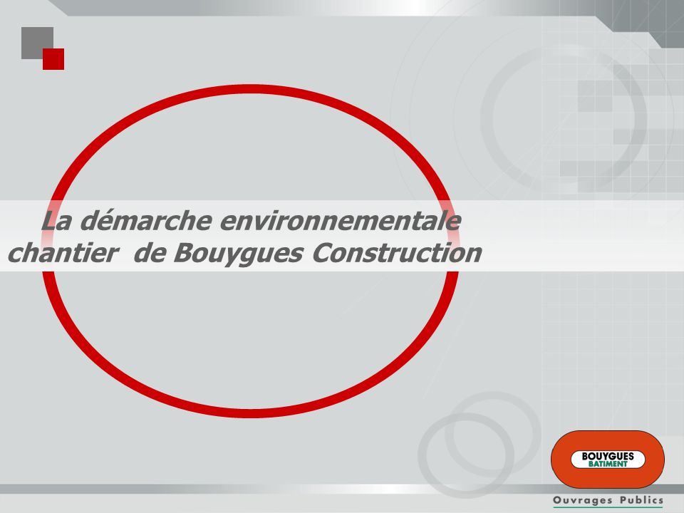La démarche environnementale chantier de Bouygues Construction