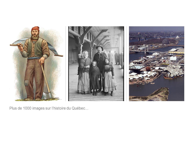 Plus de 1000 images sur l'histoire du Québec...