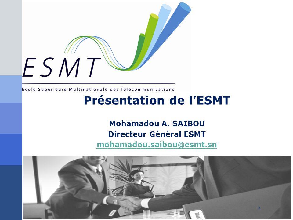 Présentation de l'ESMT Directeur Général ESMT