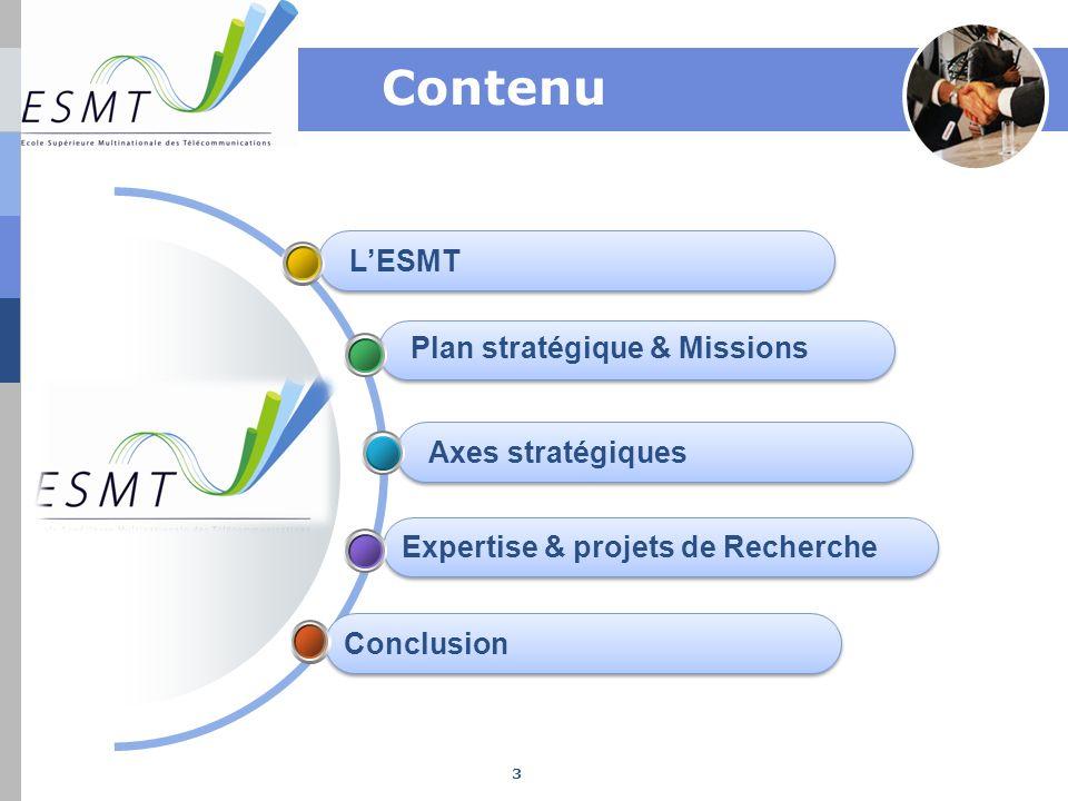 Contenu L'ESMT Plan stratégique & Missions Axes stratégiques