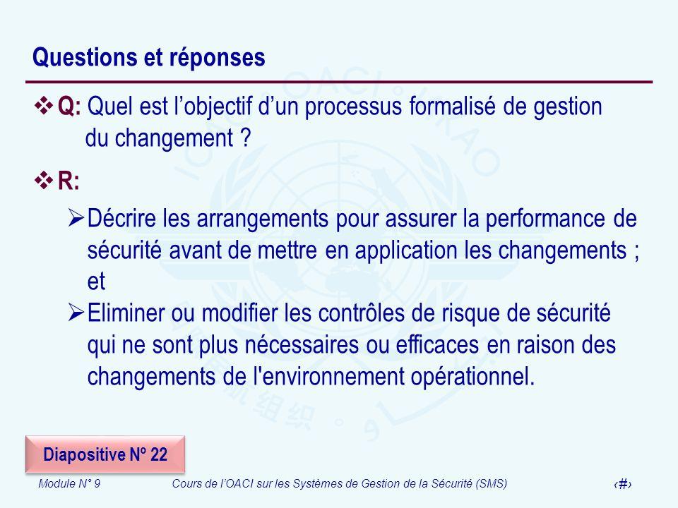 Questions et réponses Q: Quel est l'objectif d'un processus formalisé de gestion du changement