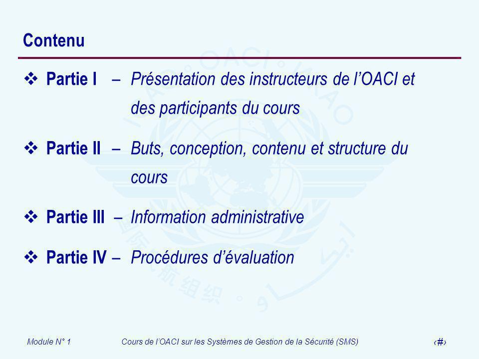 Contenu Partie I – Présentation des instructeurs de l'OACI et des participants du cours.