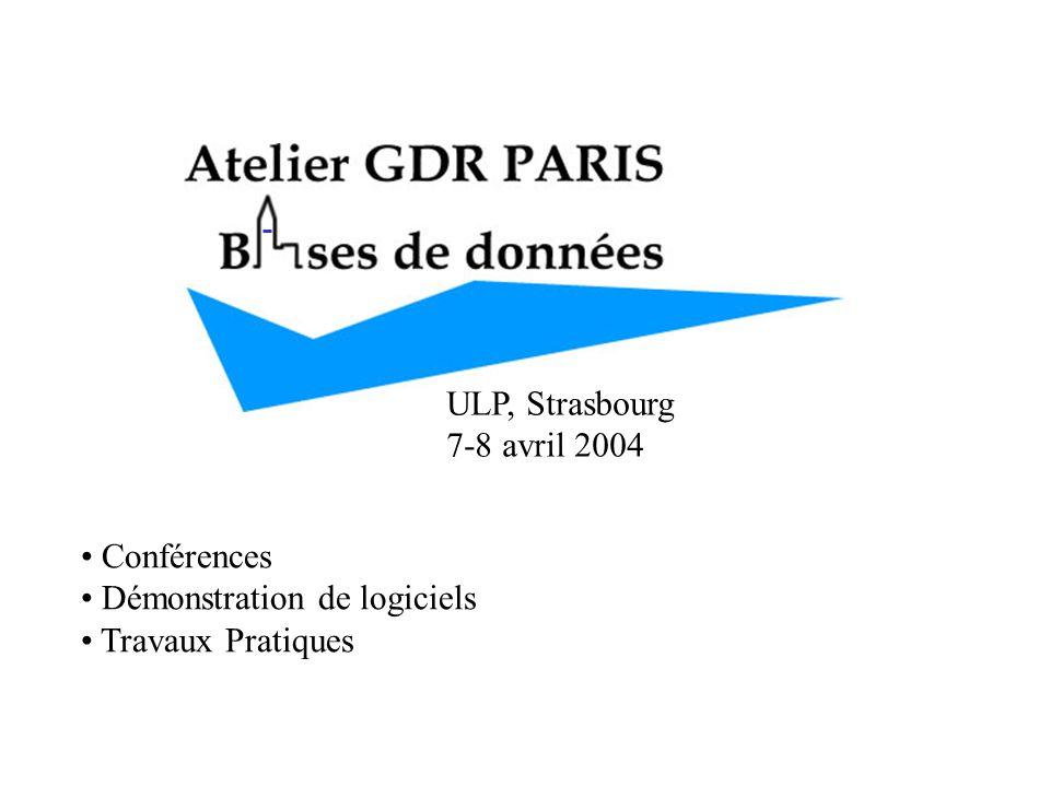 ULP, Strasbourg 7-8 avril 2004 Conférences Démonstration de logiciels Travaux Pratiques