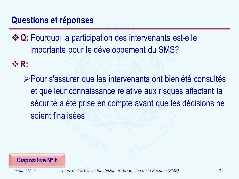 Questions et réponses Q: Pourquoi la participation des intervenants est-elle importante pour le développement du SMS