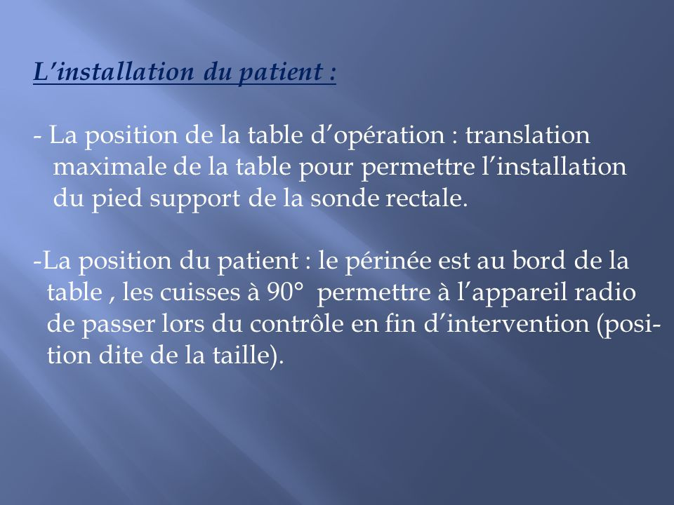 L'installation du patient :