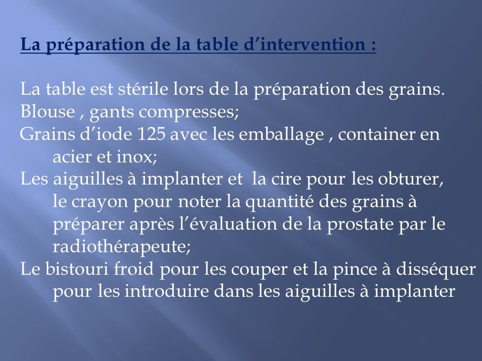 La préparation de la table d'intervention :