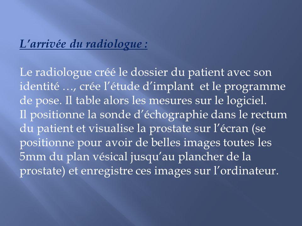 L'arrivée du radiologue :