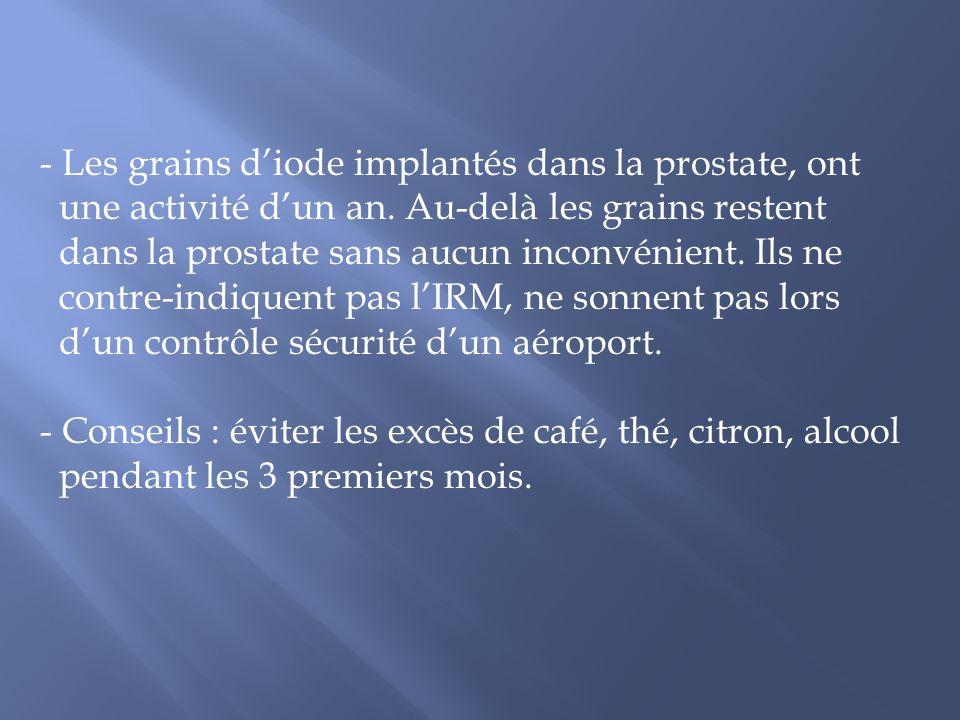 Les grains d'iode implantés dans la prostate, ont