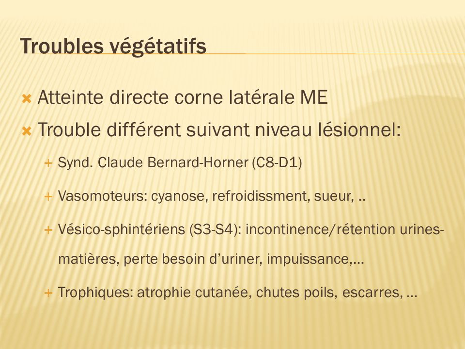 Troubles végétatifs Atteinte directe corne latérale ME