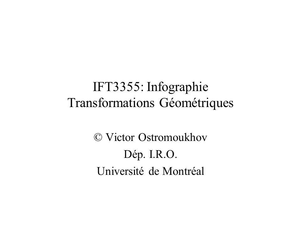 IFT3355: Infographie Transformations Géométriques