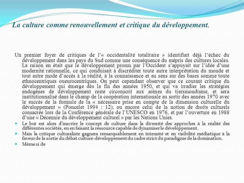 La culture comme renouvellement et critique du développement.