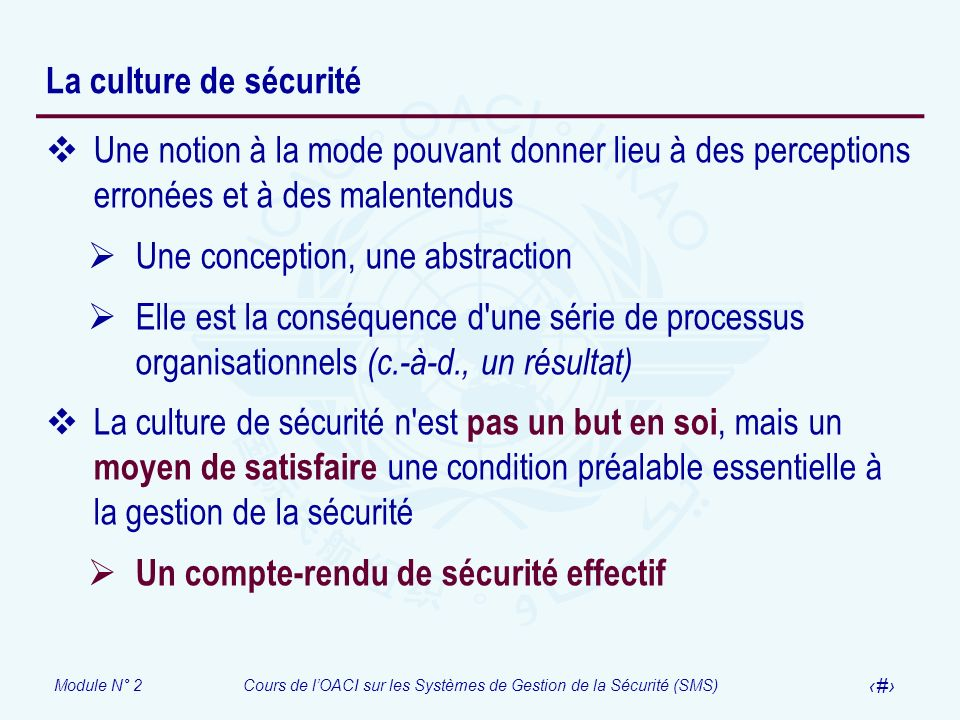 La culture de sécurité Une notion à la mode pouvant donner lieu à des perceptions erronées et à des malentendus.