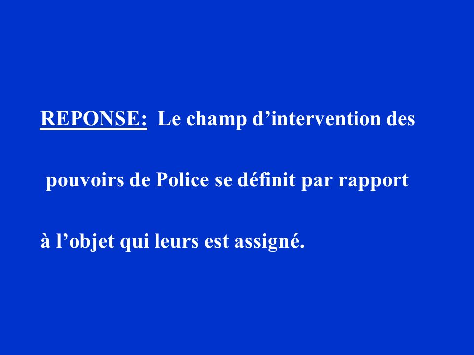 REPONSE: Le champ d'intervention des
