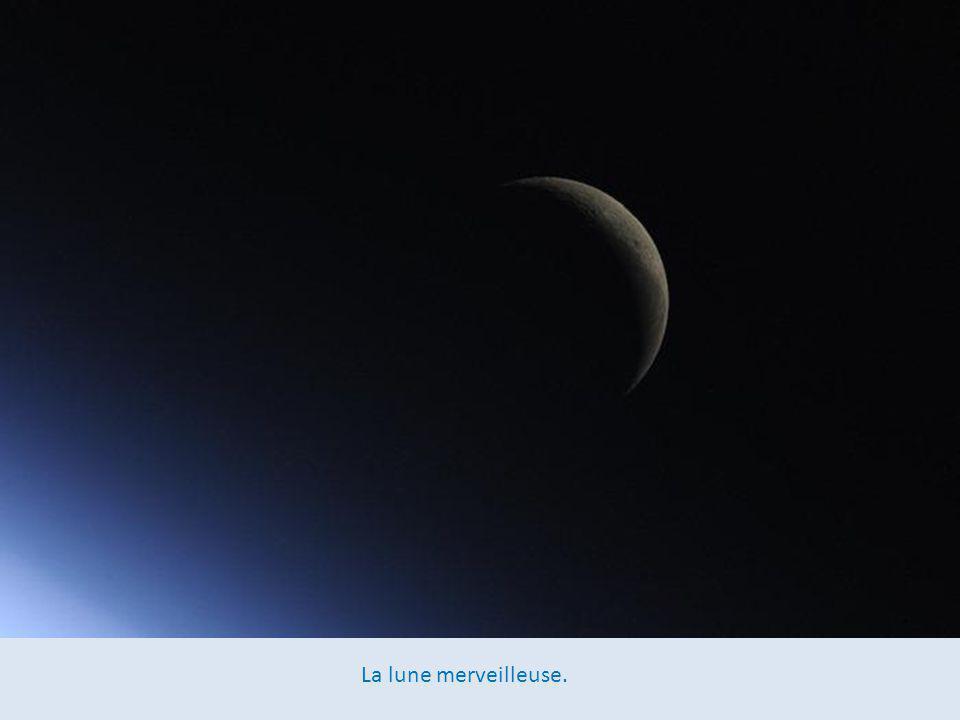 La lune merveilleuse.