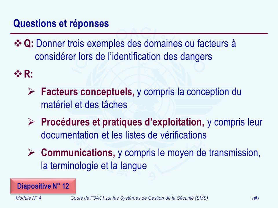 Questions et réponsesQ: Donner trois exemples des domaines ou facteurs à considérer lors de l'identification des dangers.