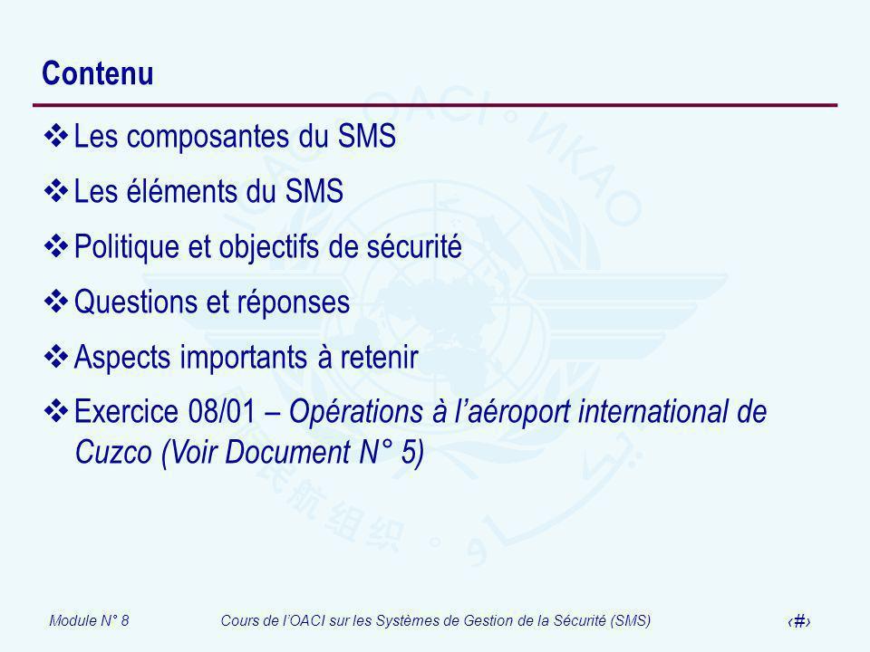 Contenu Les composantes du SMS. Les éléments du SMS. Politique et objectifs de sécurité. Questions et réponses.