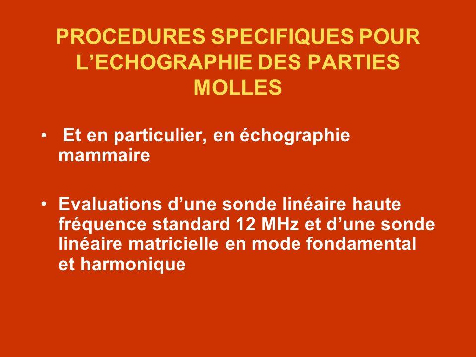 PROCEDURES SPECIFIQUES POUR L'ECHOGRAPHIE DES PARTIES MOLLES